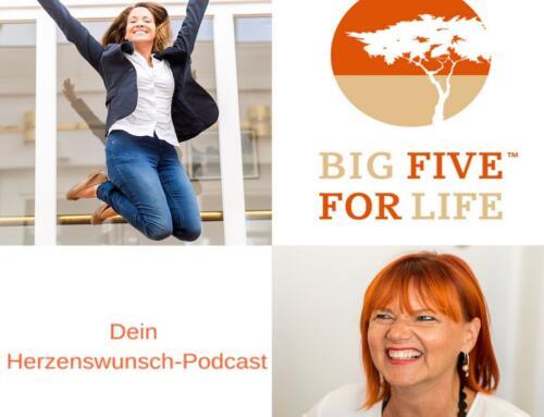 """Hurra – wir sind online mit dem  """"Big Five for Life – Dein Herzenswunsch-Podcast"""""""